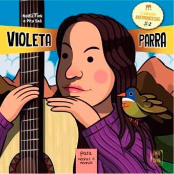 Antiprincesas - Livro 2: Violeta Parra