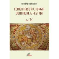 Comentário à Liturgia Dominical e Festiva - Ano B