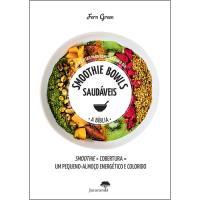 Smoothie Bowls Saudáveis - A Bíblia