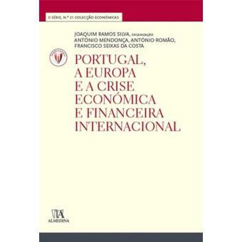Portugal, a Europa e a Crise Económica e Financeira Internacional - Homenagem ao Professor António Romão