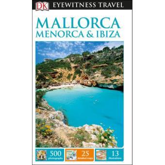 Mallorca, Menorca & Ibiza Eyewitness Travel Guide