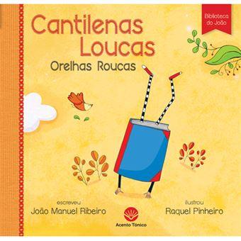 Cantilenas Loucas, Orelhas Roucas