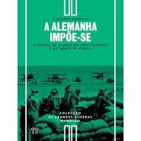 Segunda Guerra Mundial - Livro 3: A Alemanha Impõem-se