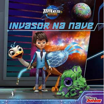 Miles do Futuro - Livro 2: Invasor na Nave