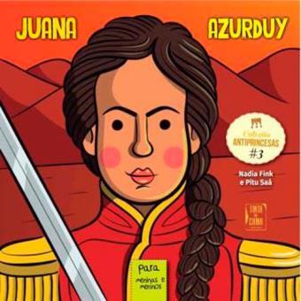 Antiprincesas - Livro 3: Juana Azurduy