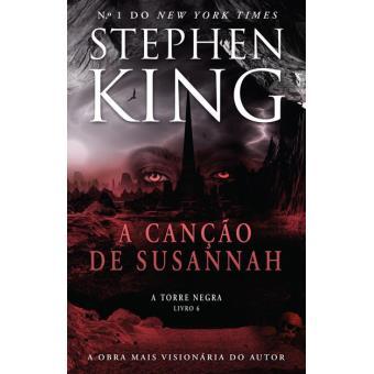 A Torre Negra - Livro 6: A Canção de Susannah