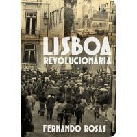 Lisboa Revolucionária 1908-1975
