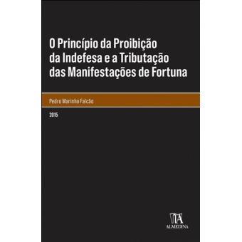 O Princípio da Proibição da Indefesa e a Tributação das Manifestações de Fortuna