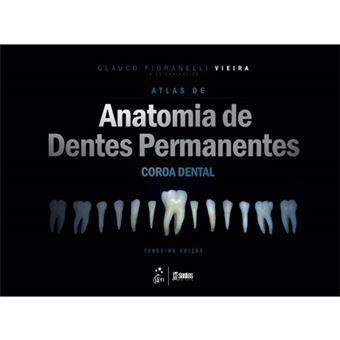 Atlas de Anatomia de Dentes Permanentes - Coroa Dental