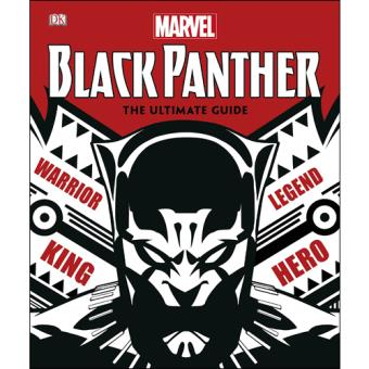 Marvel's Black Panther: The Ultimate Guide