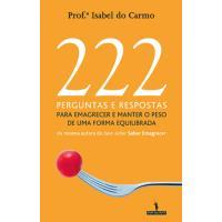222 Perguntas e Respostas para Emagrecer e Manter o Peso de Uma Forma Equilibrada