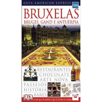 Bruxelas, Bruges, Gand e Antuérpia: Guia American Express