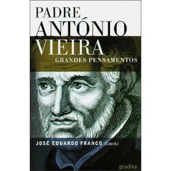 Padre António Vieira: Grandes Pensamentos