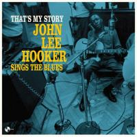 That's My Story: John Lee Hooker Sings The Blues - LP
