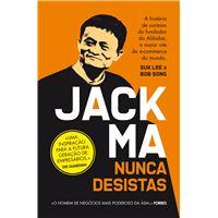 Jack Ma: Nunca Desistas