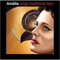Amália Sings Traditional Fado