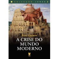 A Crise do Mundo Moderno
