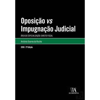 Oposição vs. Impugnação Judicial