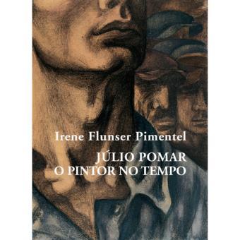 Júlio Pomar: O Pintor no Tempo