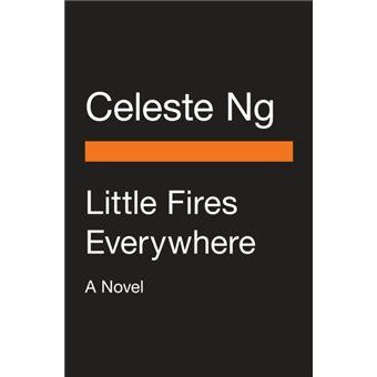 Little Fires Everywhere  - A Novel