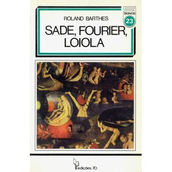 Sade, Fourier, Loiola