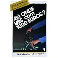 Até Onde Vais Com 1000 Euros?