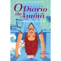 O Diário de Aurora - Livro 4: O Mundo de Pernas Para o Ar