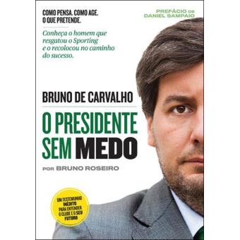 Bruno de Carvalho, o Presidente Sem Medo