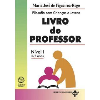 Filosofia com Crianças e Jovens - Livro do Professor: Nível I 5-7 Anos