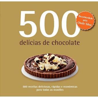 500 Receitas: Delícias de Chocolate