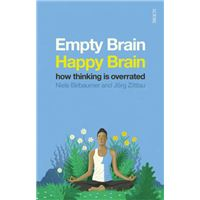 Empty Brain - Happy Brain: How Thinking is Overrated