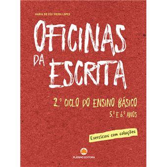 Oficina da Escrita: Caderno de Atividades - 2º Ciclo do Ensino Básico (5º e 6º Anos)