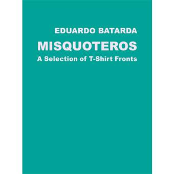 Misquoteros - A Selection of T-Shirt Fronts