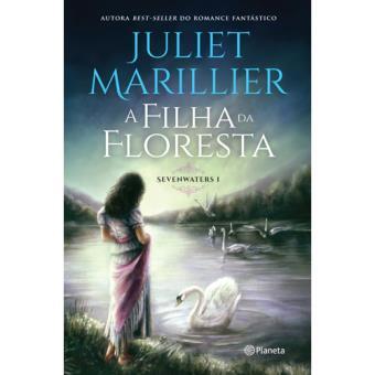 Trilogia Sevenwaters - Livro 1: Filha da Floresta