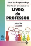 Filosofia com Crianças e Jovens - Livro do Professor: Nível IV 12-14 Anos