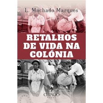 Retalhos da Vida na Colónia - S.T.P