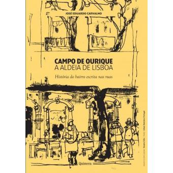 Campo de Ourique: A Aldeia de Lisboa - Livro 1