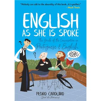 English as she is spoke: the guide