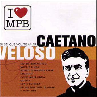 I Love MPB: Caetano Veloso