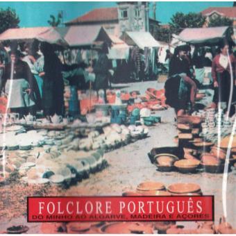 Folclore Português: Do Minho ao Algarve, Madeira e Açores - CD