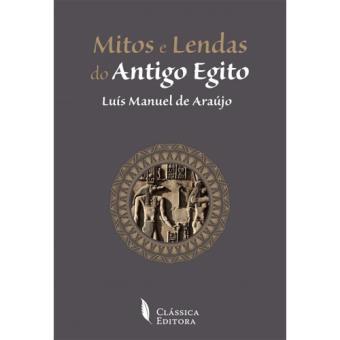 Mitos e Lendas do Antigo Egipto