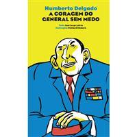 Humberto Delgado: A Origem do General Sem Medo