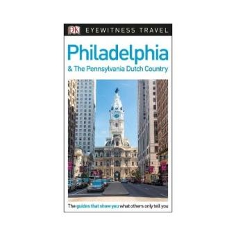 Eyewitness Travel Guide - Philadelphia & the Pennsylvania Dutch Country