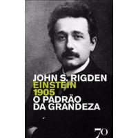 Einstein 1905 - O Padrão da Grandeza