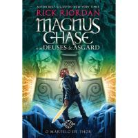Magnus Chase e os Deuses de Asgard - Livro 2: O Martelo de Thor