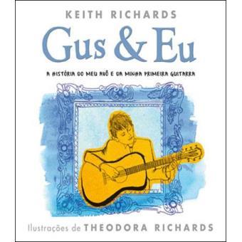 Gus & Eu - A História do Meu Avô e da Minha Primeira Guitarra