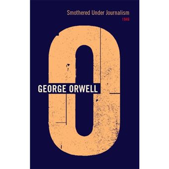 The Complete Works of George Orwell - Book 18: Smothered Under Journalism