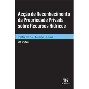 Acção de Reconhecimento da Propriedade Privada sobre Recursos Hídricos