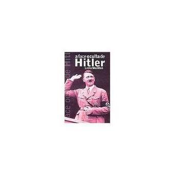 A Face Oculta de Hitler - Lothar Machtan - Compra Livros