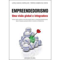 Empreendedorismo: Uma Visão Global e Integradora